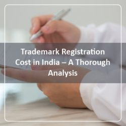 Trademark Registration Cost in India- A Thorough Analysis